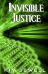 Invisible Justice (Justice, #1)