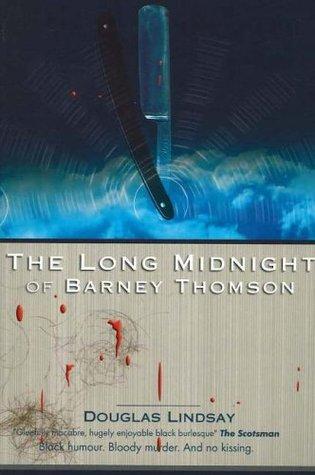 The Long Midnight Of Barney Thomson (Barney Thomson, #1)