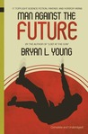 Man Against the Future by Bryan Young