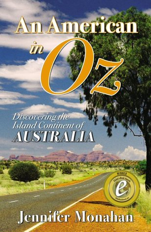 An American in Oz : Discovering the Island Continent of Australia