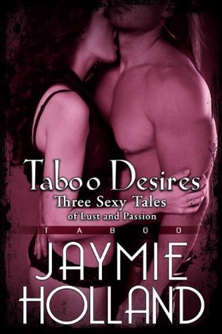 Taboo Desires by Jaymie Holland