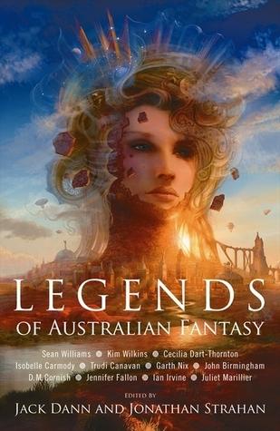Legends of Australian Fantasy by Jack Dann