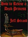 How to Rescue a Dead Princess by Jeff Strand