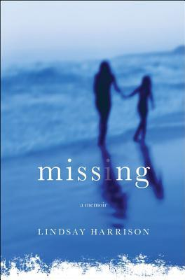 Missing by Lindsay Harrison