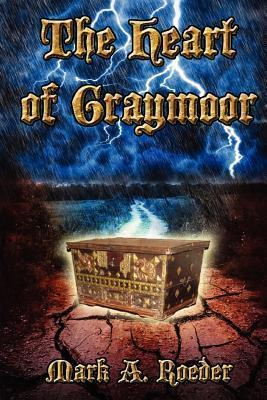 The Heart Of Graymoor by Mark A. Roeder