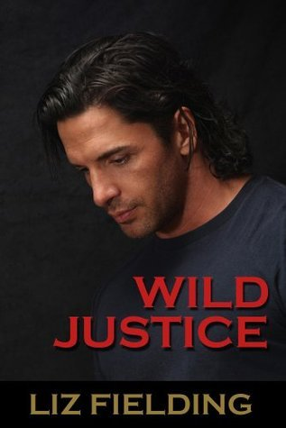Wild Justice by Liz Fielding