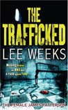 The Trafficked by Lee  Weeks