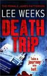 Death Trip by Lee  Weeks