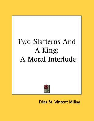 Two Slatterns and a King: A Moral Interlude