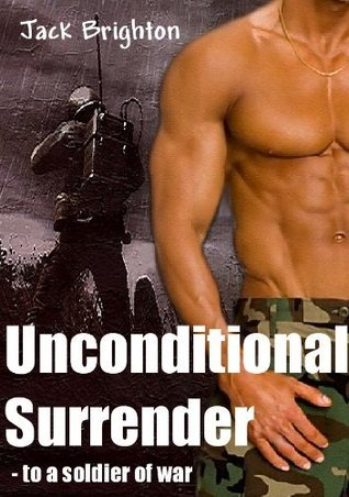 Unconditional Surrender - to a soldier of war