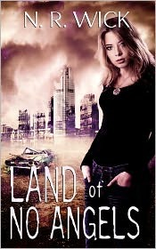 Land of No Angels by N.R. Wick