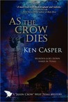 "As the Crow Dies (""Jason Crow"" West Texas Mystery, #1)"