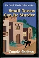 Small Towns can be Murder by Connie Shelton