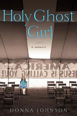 Holy Ghost Girl by Donna Johnson