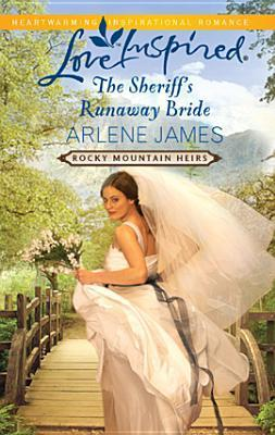 The Sheriffs Runaway Bride(Rocky Mountain Heirs 2)
