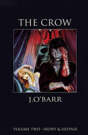 The Crow Volume 2: Irony & Despair