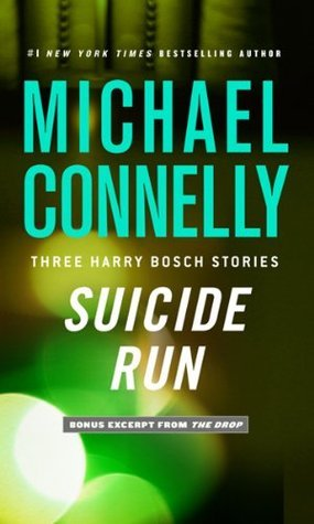 Suicide Run: Three Harry Bosch Stories (Harry Bosch, #14.6; Harry Bosch Universe, #21.1)