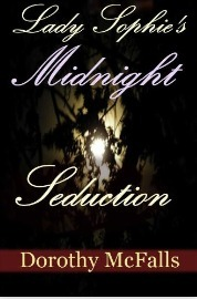 Lady Sophie's Midnight Seduction by Dorothy McFalls
