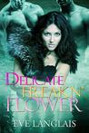 Delicate Freakn' Flower (Freakn' Shifters #1)