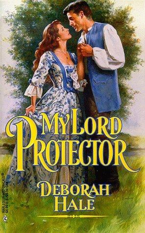 My Lord Protector by Deborah Hale
