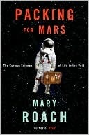 Packing for Mars by Mary Roach