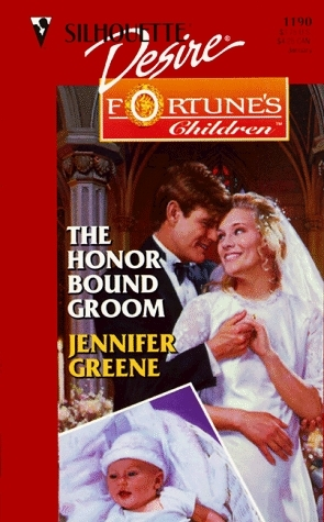 Honor Bound Groom  (Silhouette Desire, #1190) (Fortune's Chil... by Jennifer Greene