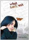 What Can't Wait by Ashley Hope Pérez