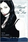Almost to Die For (A Vampire Princess of St. Paul, #1)