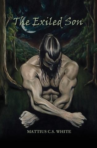 The Exiled Son by Mattius C.S. White