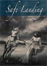 Safe Landing by Tess Oliver