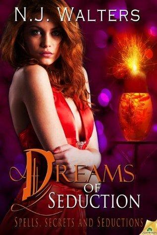 Dreams of Seduction (Spells, Secrets and Seductions, #2)