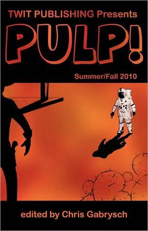 Twit Publishing Presents: PULP!: Summer / Fall 2010