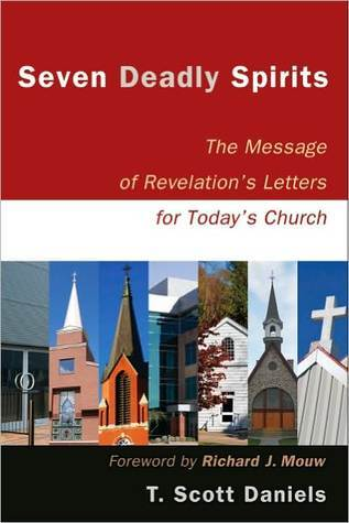 Seven Deadly Spirits: The Message of Revelations Letters for Todays Church
