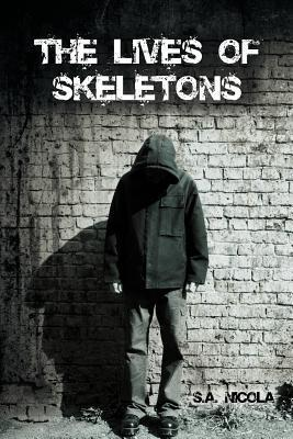 The Lives of Skeletons by S.A. Nicola