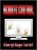 Remote Control by Cheryl Kaye Tardif