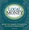 Local Money: How to Make it Happen in Your Community