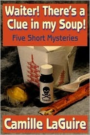 Waiter, There's a Clue in My Soup! Five Short Mysteries by Camille LaGuire