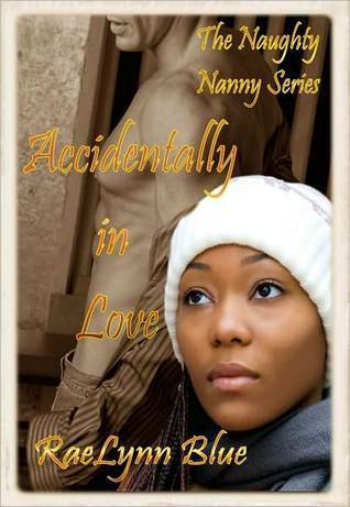 Accidentally in Love (Naughty Nanny Series, #3)