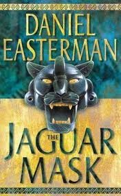 The Jaguar Mask by Daniel Easterman