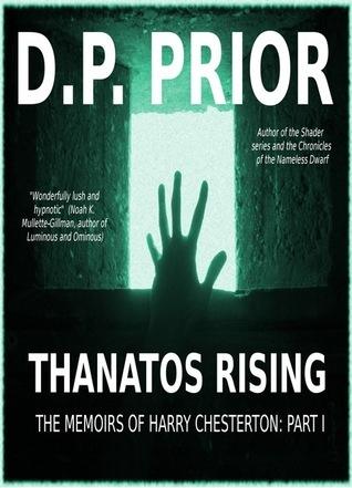 Thanatos Rising(Memoirs of Harry Chesterton 1)