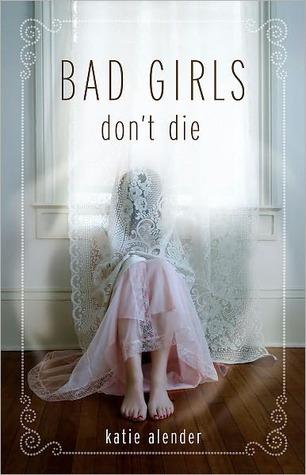 Bad Girls Don't Die by Katie Alender