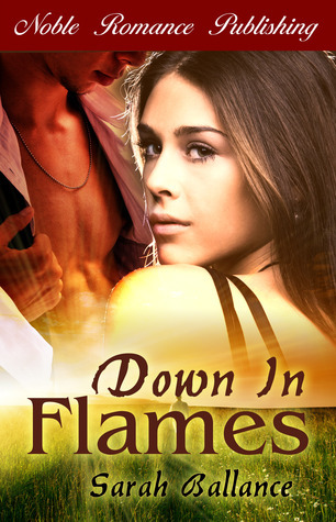 Down in Flames by Sarah Ballance