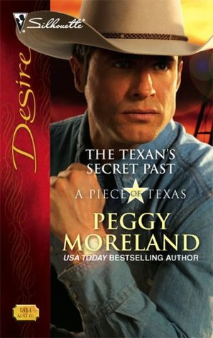 The Texan's Secret Past (A Piece of Texas) by Peggy Moreland