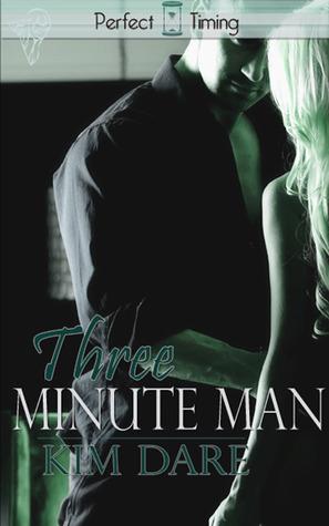 Three Minute Man by Kim Dare