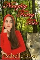 Naughty Fairy Tales by Isabelle Rose