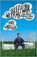 Sleepwalk with Me by Mike Birbiglia