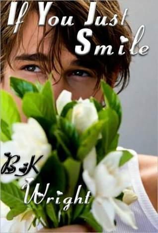 If You Just Smile By Bk Wright