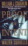 Proof of Intent: A Charley Sloan Courtroom Thriller by William J. Coughlin