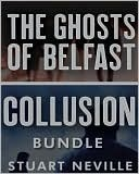 Collusion/Ghosts Of Belfast Bundle