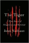 Book cover for The Tiger: A True Story of Vengeance and Survival